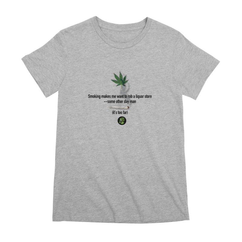 It's too far. (2) Women's Premium T-Shirt by The SeshHeadz's Artist Shop