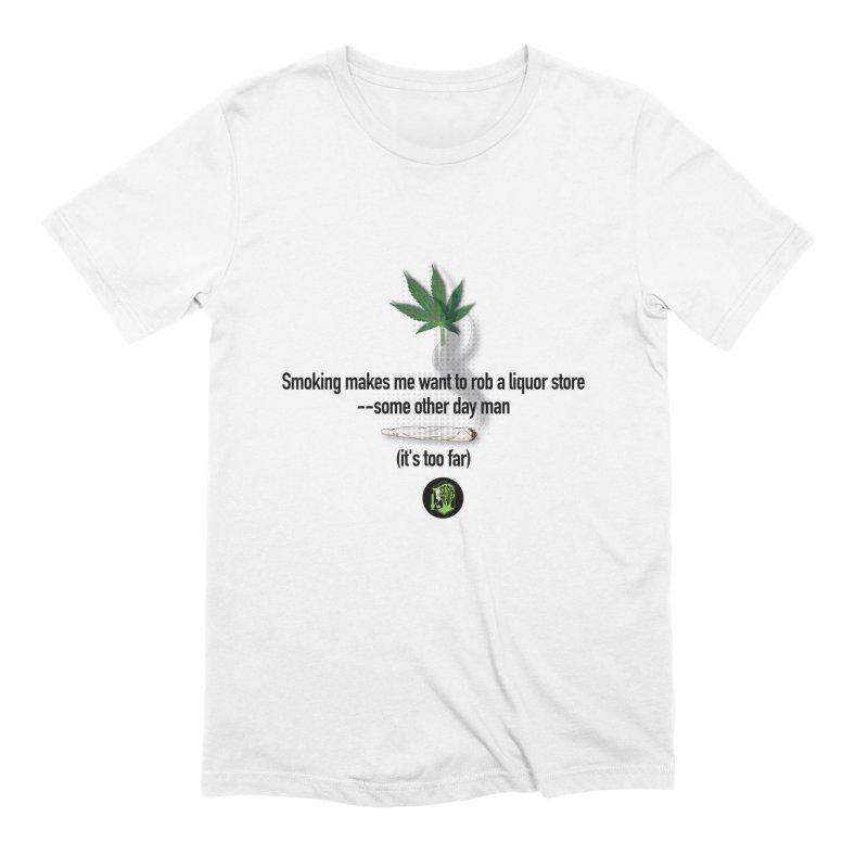 It's too far. (2) Men's Extra Soft T-Shirt by The SeshHeadz's Artist Shop