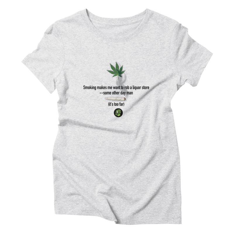 It's too far. (2) Women's Triblend T-Shirt by The SeshHeadz's Artist Shop