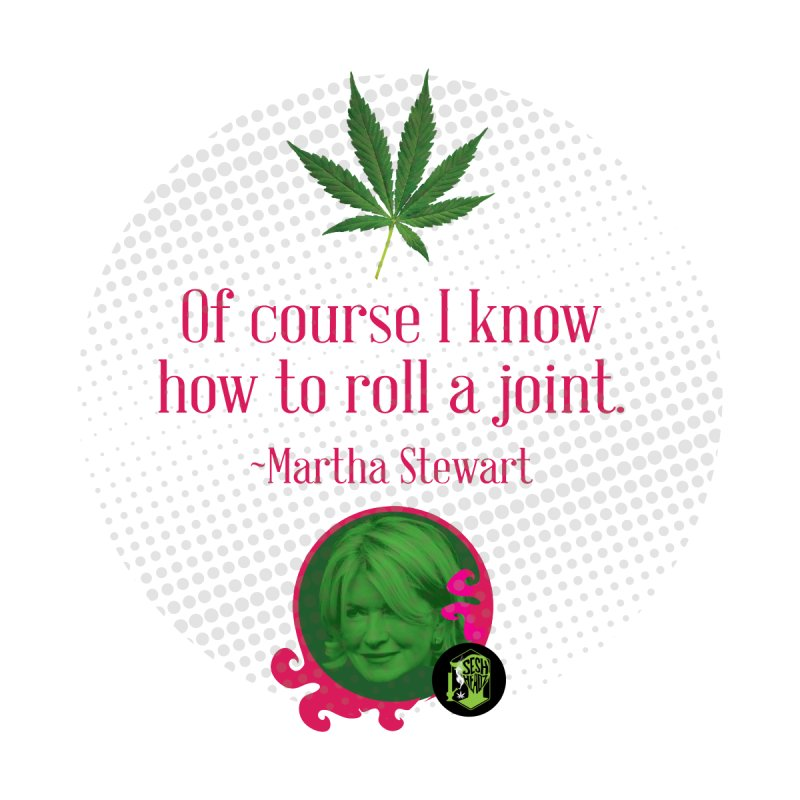 Roll a joint Martha Women's T-Shirt by The SeshHeadz's Artist Shop