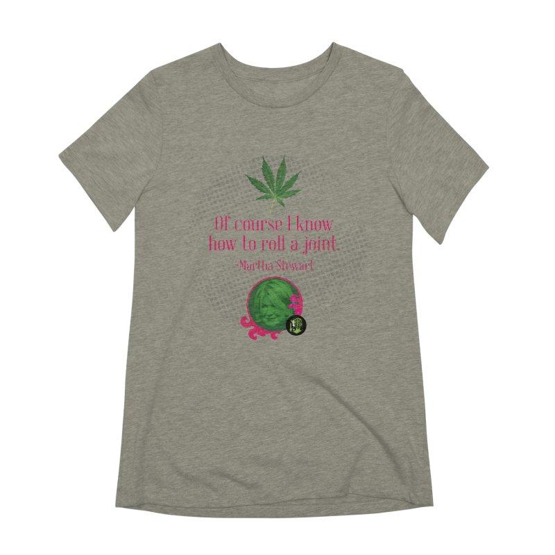Roll a joint Martha Women's Extra Soft T-Shirt by The SeshHeadz's Artist Shop