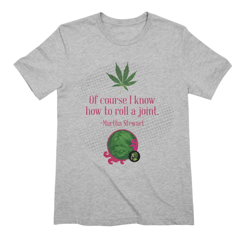 Roll a joint Martha Men's Extra Soft T-Shirt by The SeshHeadz's Artist Shop