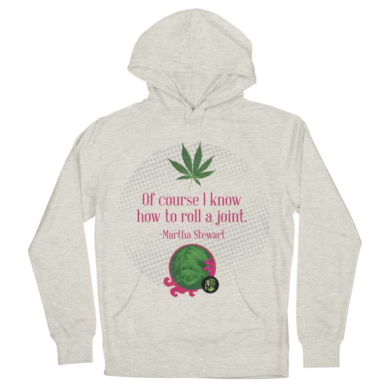 Roll a joint Martha Women's Pullover Hoody by The SeshHeadz's Artist Shop