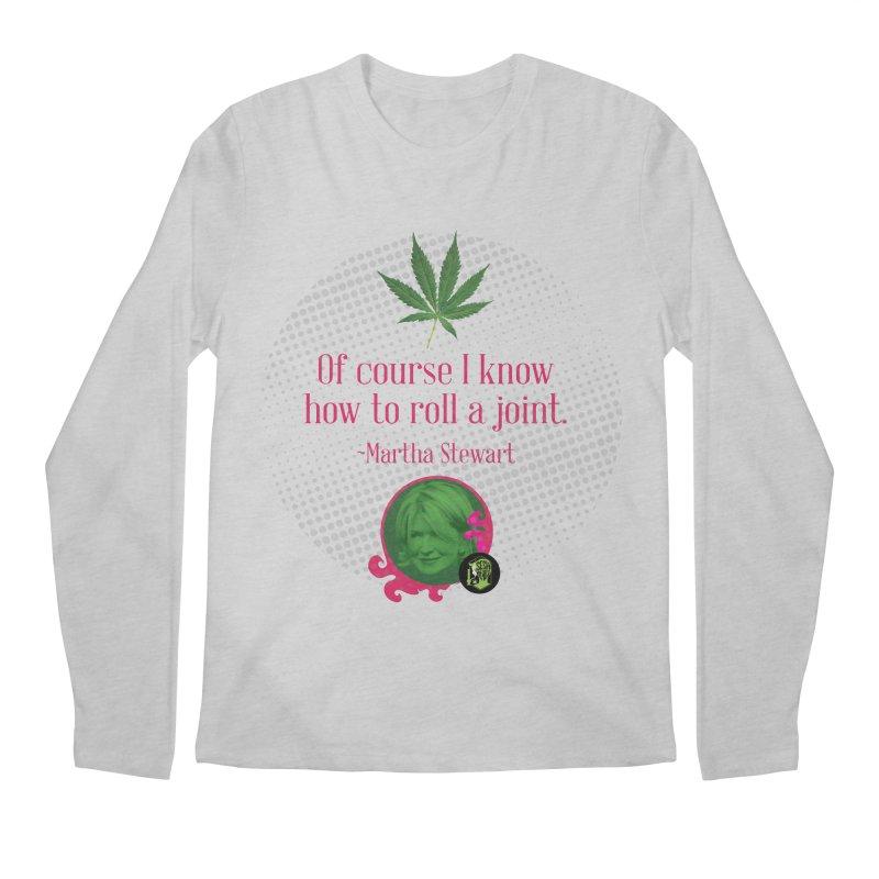 Roll a joint Martha Men's Regular Longsleeve T-Shirt by The SeshHeadz's Artist Shop