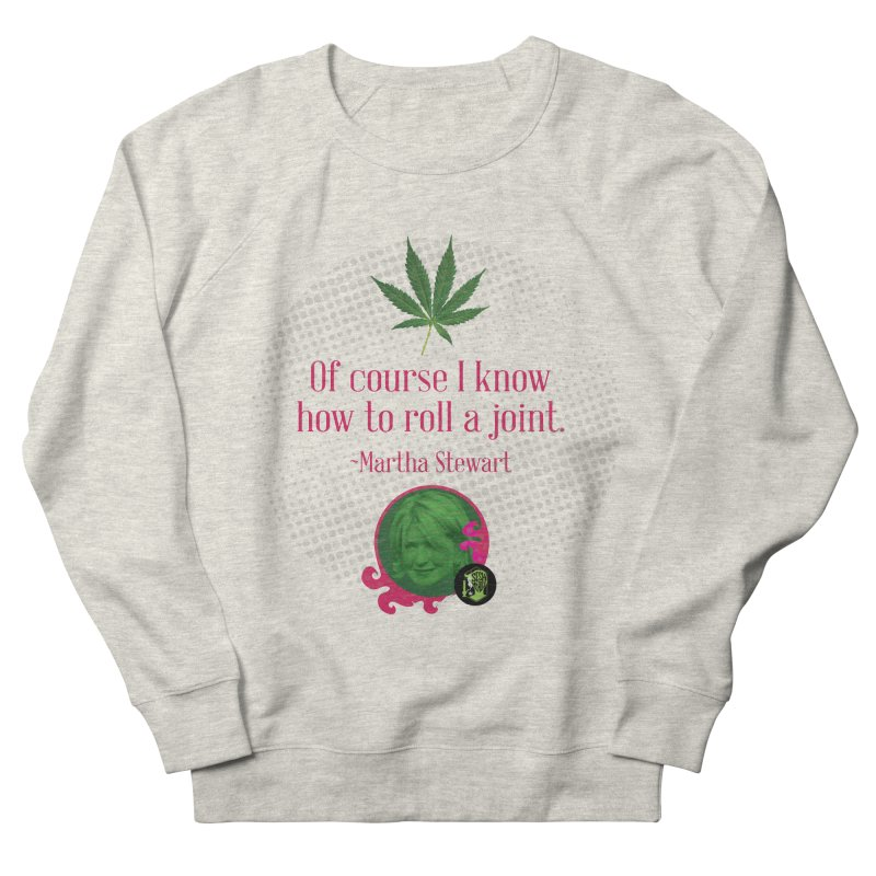 Roll a joint Martha Men's French Terry Sweatshirt by The SeshHeadz's Artist Shop