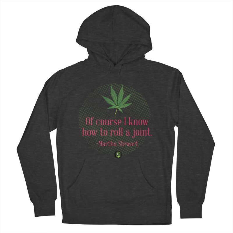Roll a joint Marth (2) Women's French Terry Pullover Hoody by The SeshHeadz's Artist Shop