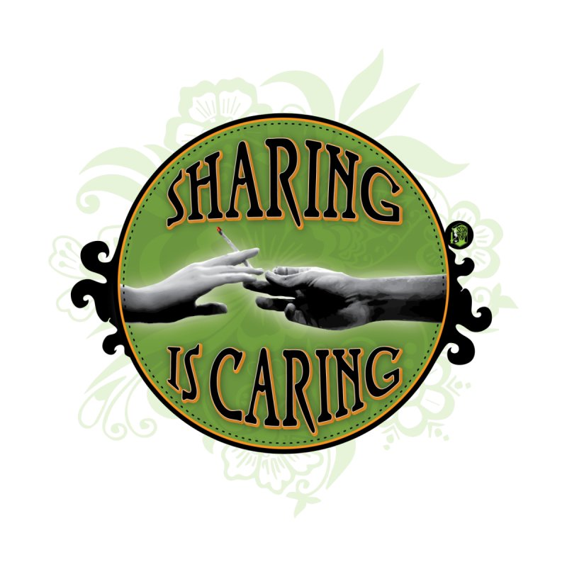 Sharing is Caring by The SeshHeadz's Artist Shop
