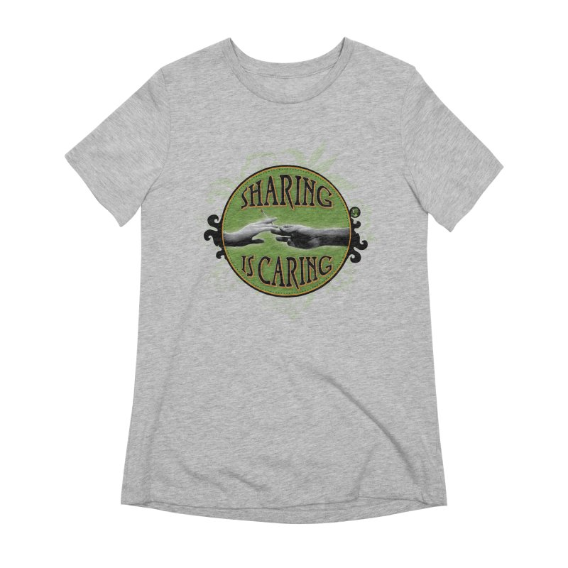 Sharing is Caring Women's Extra Soft T-Shirt by The SeshHeadz's Artist Shop