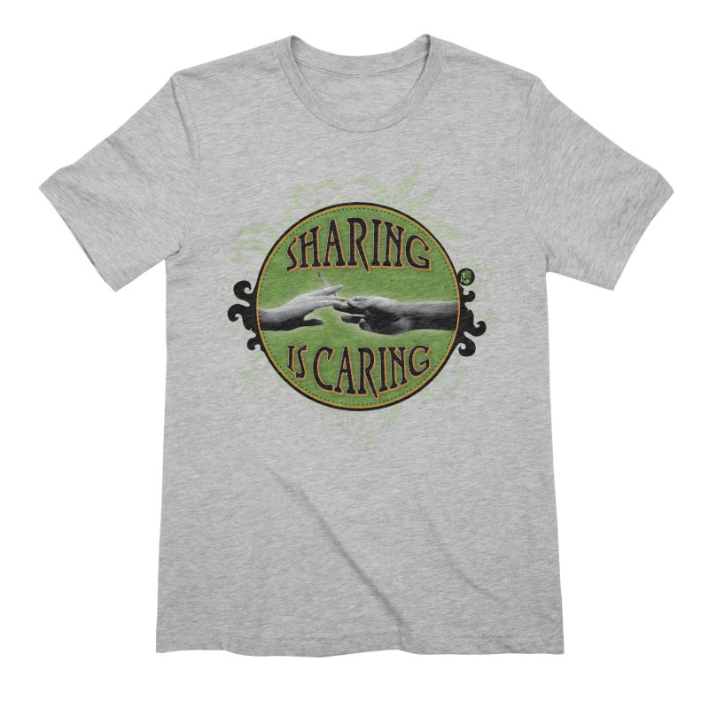 Sharing is Caring Men's Extra Soft T-Shirt by The SeshHeadz's Artist Shop
