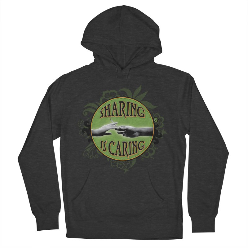 Sharing is Caring Women's French Terry Pullover Hoody by The SeshHeadz's Artist Shop