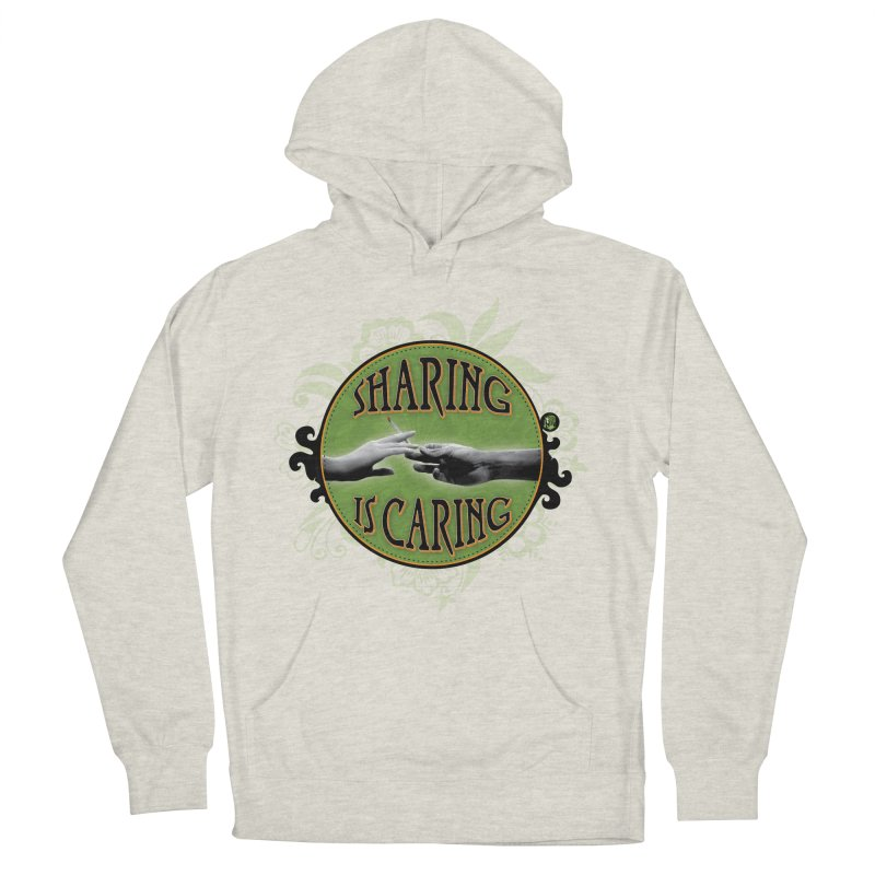 Sharing is Caring Men's French Terry Pullover Hoody by The SeshHeadz's Artist Shop