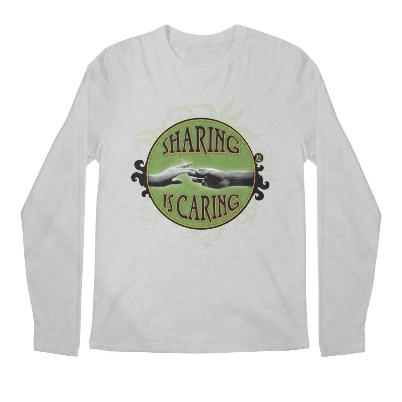 Sharing is Caring Men's Regular Longsleeve T-Shirt by The SeshHeadz's Artist Shop
