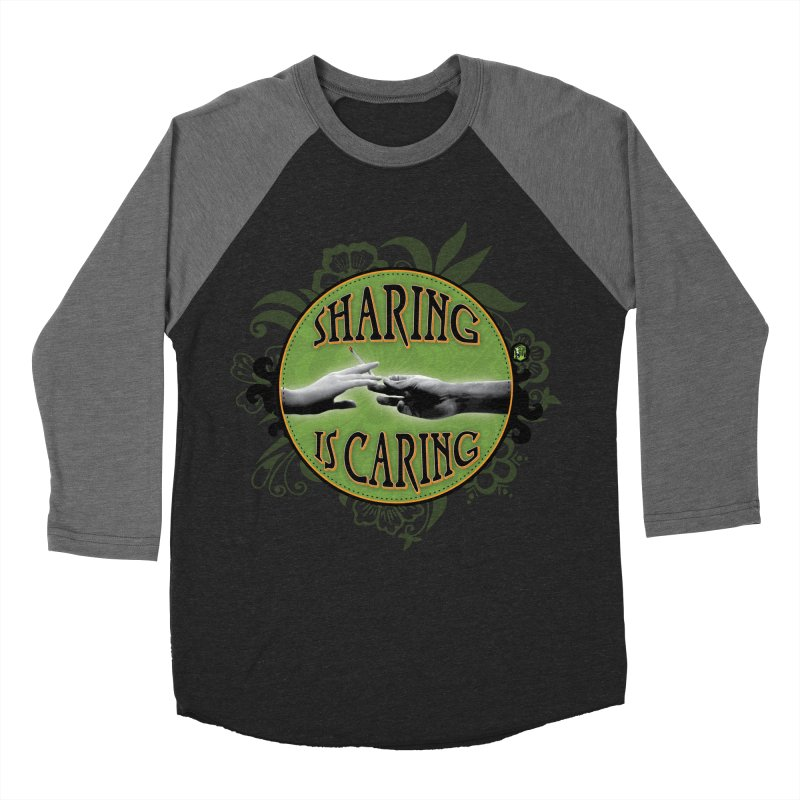 Sharing is Caring Men's Baseball Triblend Longsleeve T-Shirt by The SeshHeadz's Artist Shop