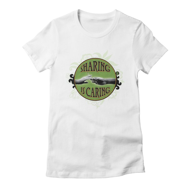 Sharing is Caring Women's Fitted T-Shirt by The SeshHeadz's Artist Shop
