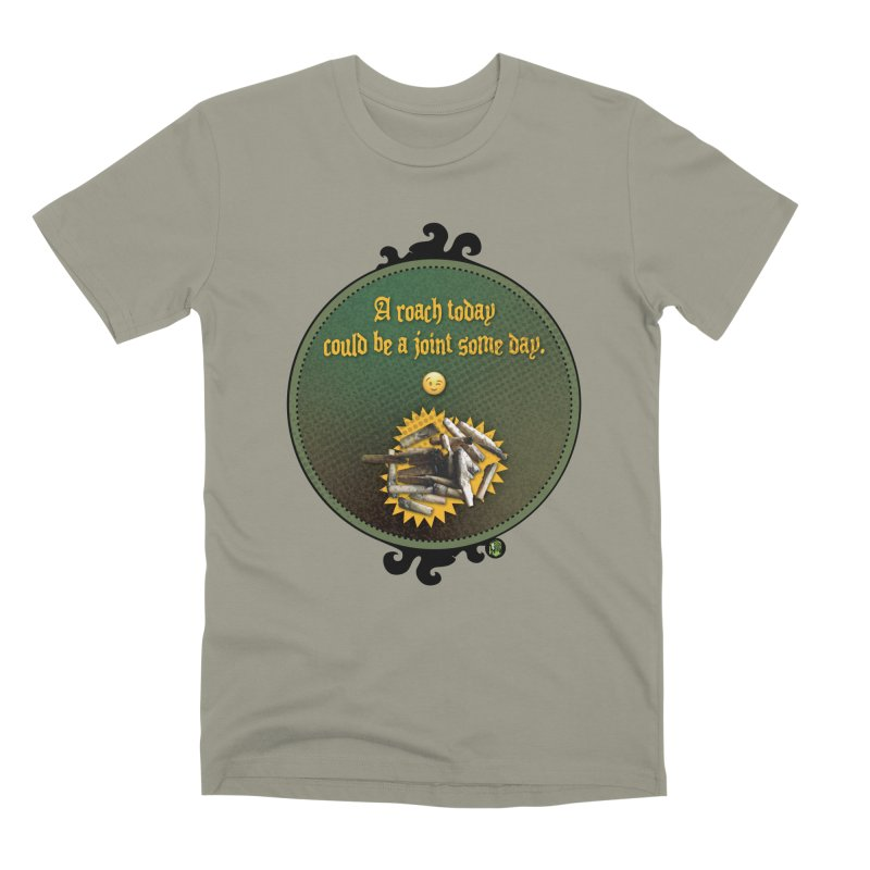 A roach today, could be a joint some day. Men's Premium T-Shirt by The SeshHeadz's Artist Shop