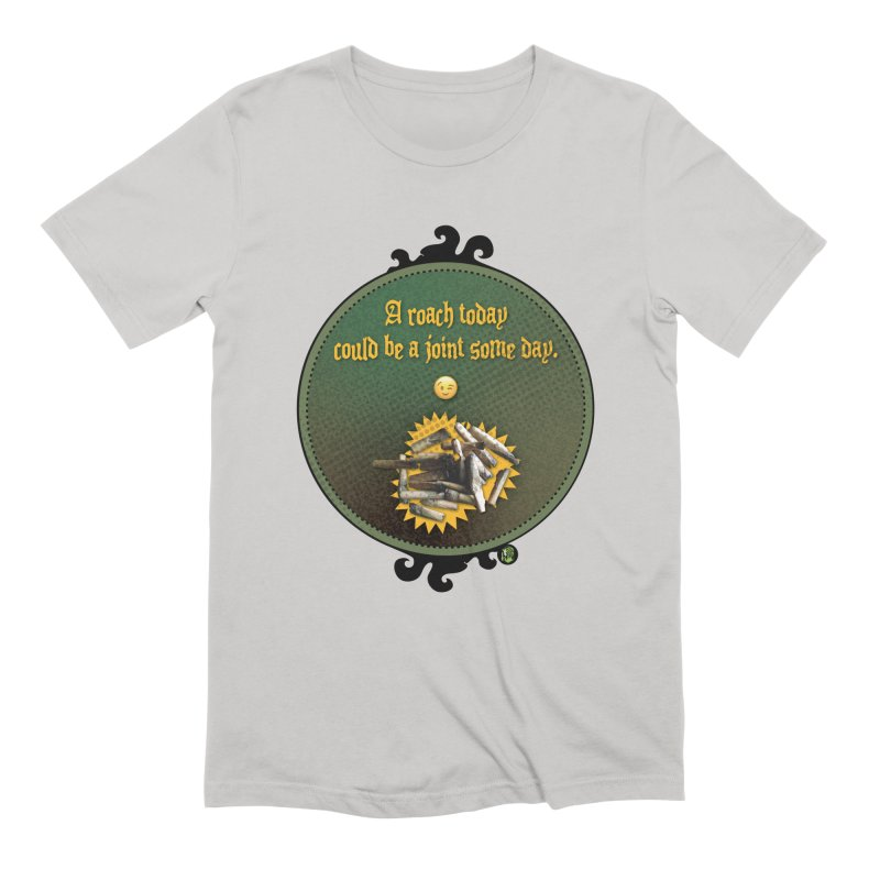 A roach today, could be a joint some day. Men's Extra Soft T-Shirt by The SeshHeadz's Artist Shop