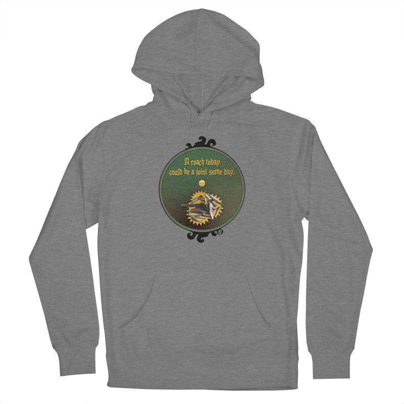 A roach today, could be a joint some day. Men's French Terry Pullover Hoody by The SeshHeadz's Artist Shop