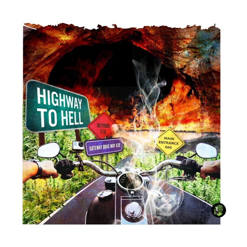 Highway to HELL by The SeshHeadz's Artist Shop