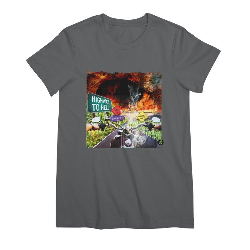 Highway to HELL Women's Premium T-Shirt by The SeshHeadz's Artist Shop