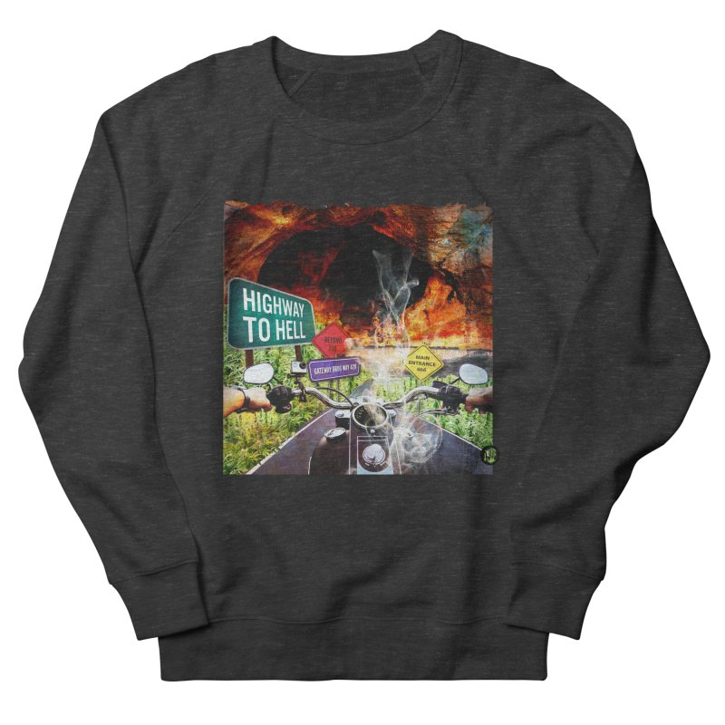 Highway to HELL Women's French Terry Sweatshirt by The SeshHeadz's Artist Shop