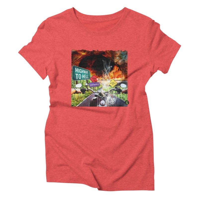 Highway to HELL Women's Triblend T-Shirt by The SeshHeadz's Artist Shop