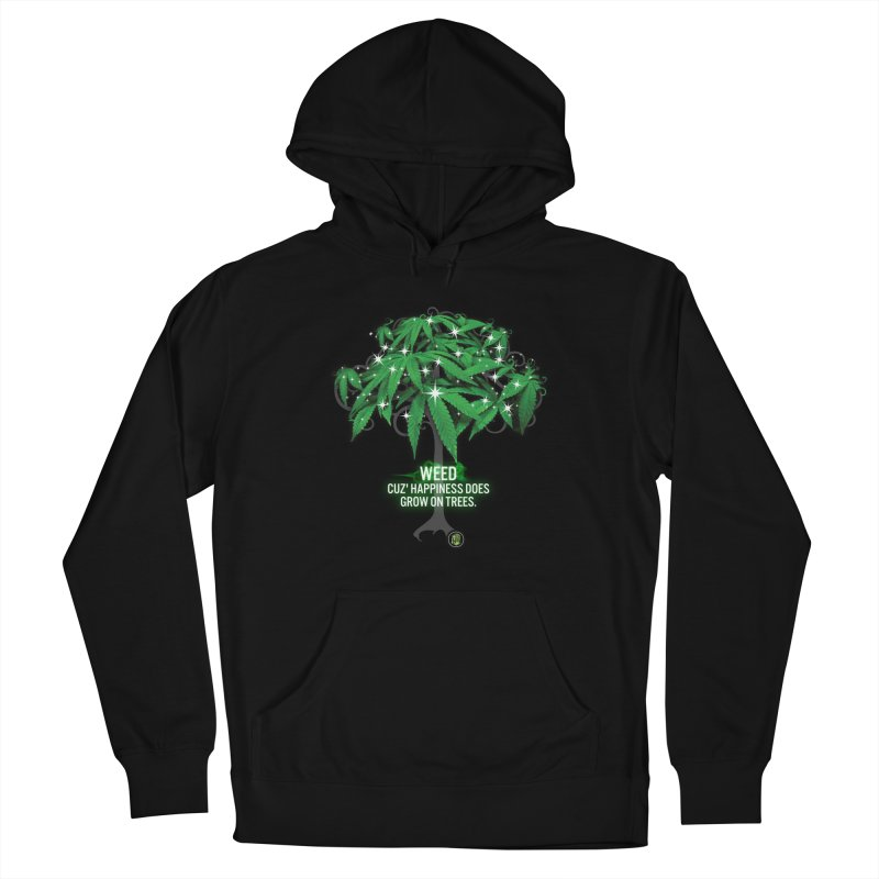 Cuz Happiness does grow on trees. Women's French Terry Pullover Hoody by The SeshHeadz's Artist Shop