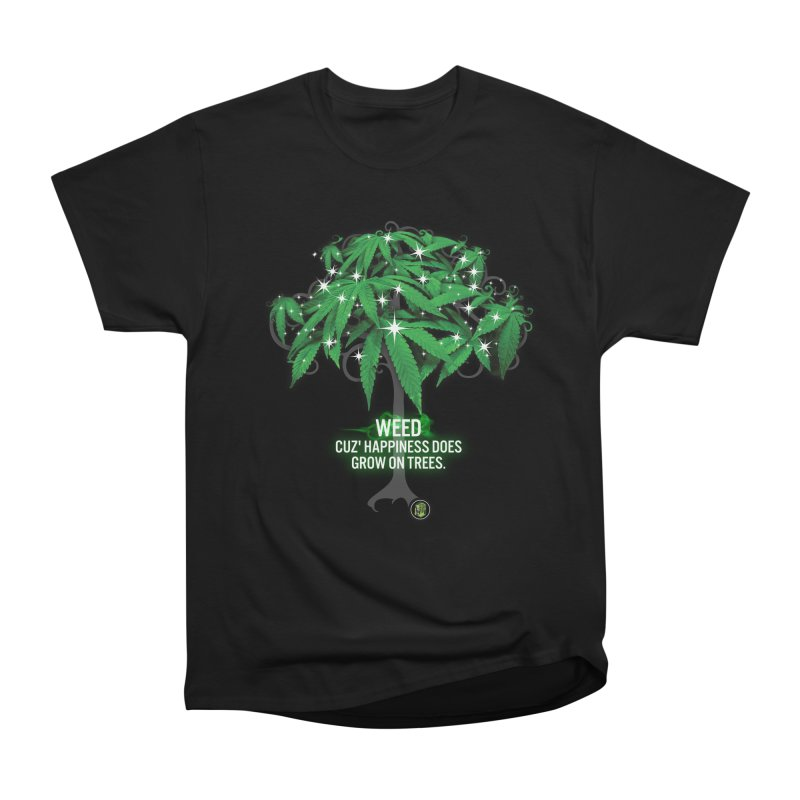 Cuz Happiness does grow on trees. Women's Heavyweight Unisex T-Shirt by The SeshHeadz's Artist Shop