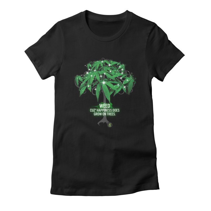 Cuz Happiness does grow on trees. Women's T-Shirt by The SeshHeadz's Artist Shop