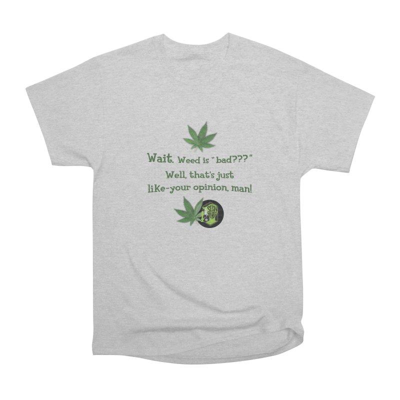 Wait. Weed is bad??? Men's Heavyweight T-Shirt by The SeshHeadz's Artist Shop