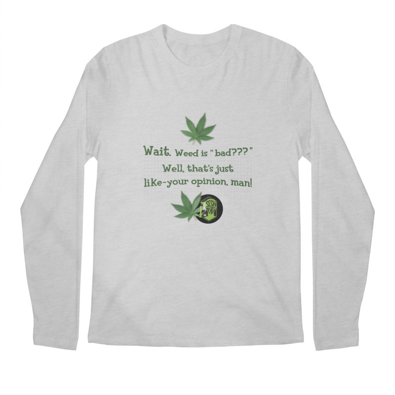 Wait. Weed is bad??? Men's Regular Longsleeve T-Shirt by The SeshHeadz's Artist Shop
