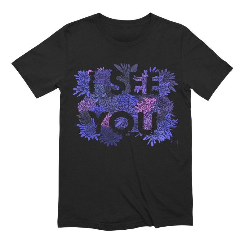 I See You Men's T-Shirt by The Susan Holloway Artist Shop