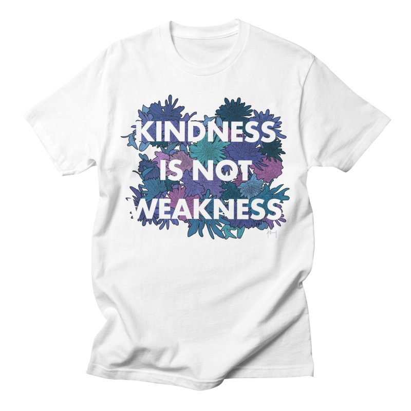 Kindness Is Not Weakness Men's T-Shirt by The Susan Holloway Artist Shop