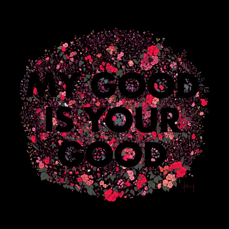 My Good Is Your Good Men's T-Shirt by The Susan Holloway Artist Shop