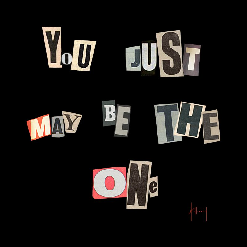 You Just May Be The One Men's T-Shirt by The Susan Holloway Artist Shop