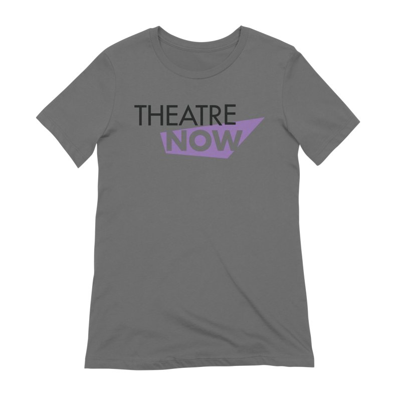 Theatre Now- Purple Women's Extra Soft T-Shirt by TheatreNow's Artist Shop