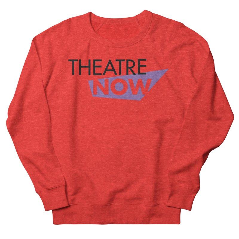 Theatre Now- Purple Women's Sweatshirt by TheatreNow's Artist Shop