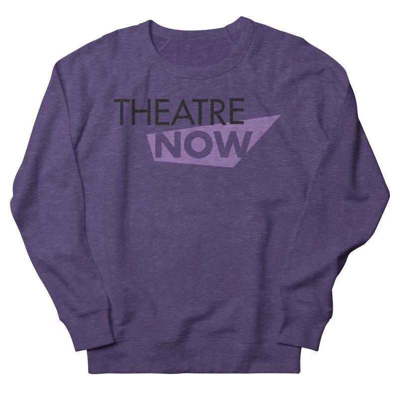 Theatre Now- Purple Men's French Terry Sweatshirt by TheatreNow's Artist Shop