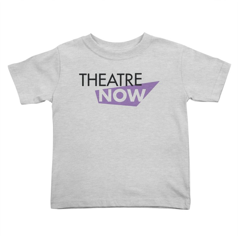 Theatre Now- Purple Kids Toddler T-Shirt by TheatreNow's Artist Shop