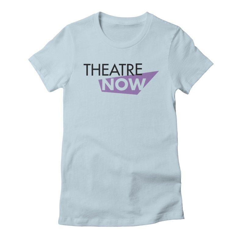 Theatre Now- Purple Women's T-Shirt by TheatreNow's Artist Shop