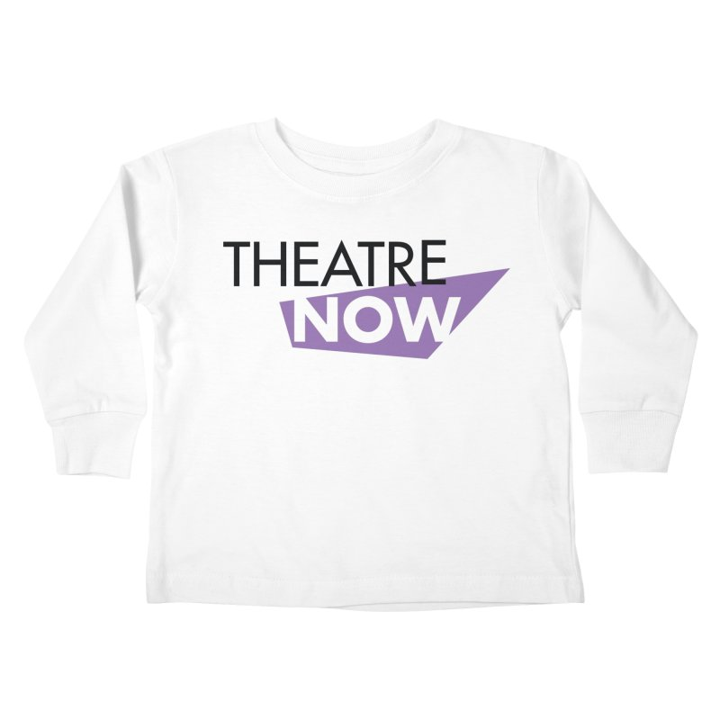Theatre Now- Purple Kids Toddler Longsleeve T-Shirt by TheatreNow's Artist Shop