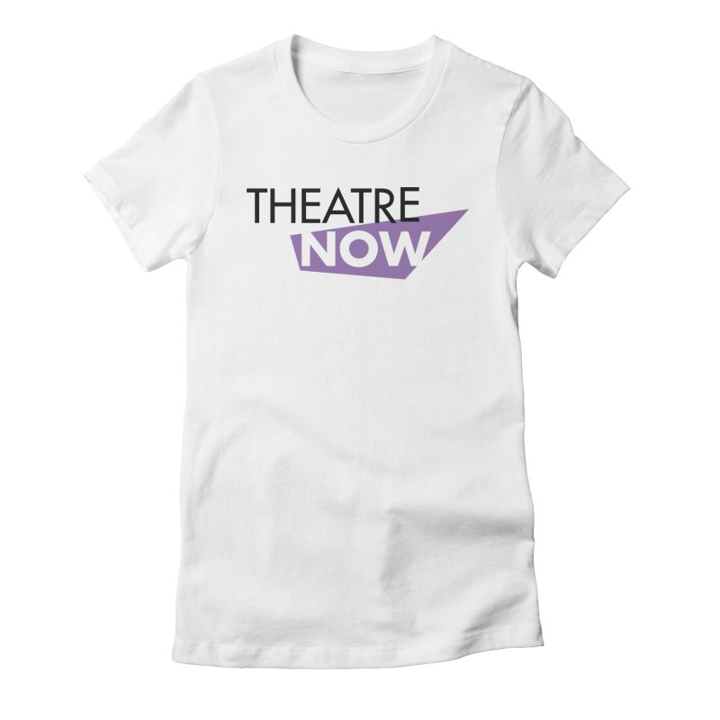 Theatre Now- Purple Women's Fitted T-Shirt by TheatreNow's Artist Shop