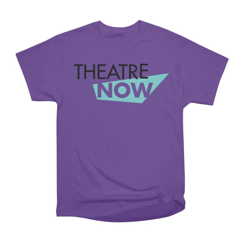 Theatre Now- Teal Women's Heavyweight Unisex T-Shirt by TheatreNow's Artist Shop