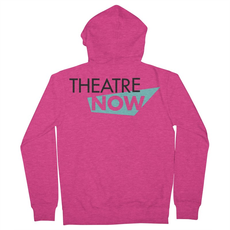 Theatre Now- Teal Women's French Terry Zip-Up Hoody by TheatreNow's Artist Shop