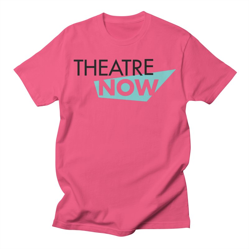 Theatre Now- Teal Women's Regular Unisex T-Shirt by TheatreNow's Artist Shop