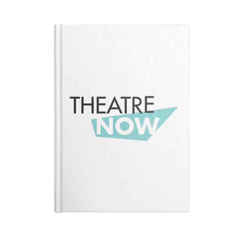 Theatre Now- Teal Accessories Blank Journal Notebook by TheatreNow's Artist Shop