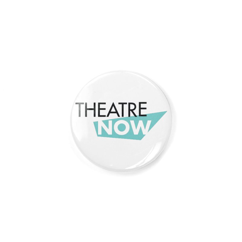 Theatre Now- Teal Accessories Button by TheatreNow's Artist Shop