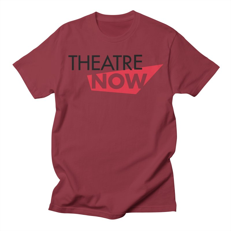 Theatre Now- Red Women's Regular Unisex T-Shirt by TheatreNow's Artist Shop