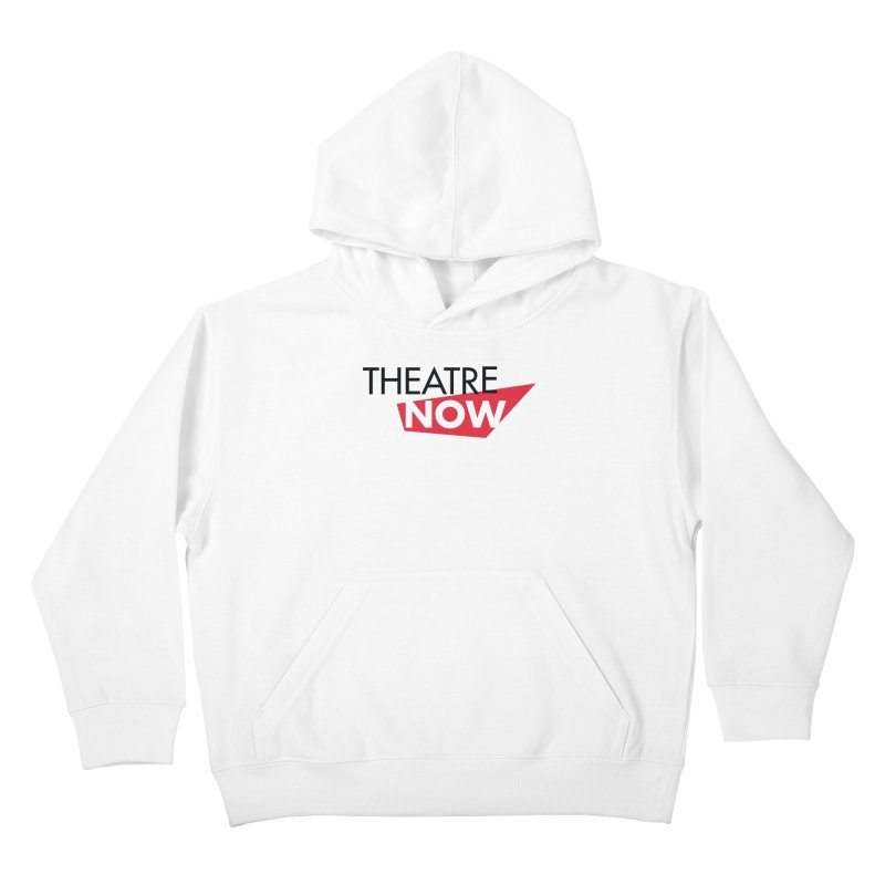 Theatre Now- Red Kids Pullover Hoody by TheatreNow's Artist Shop