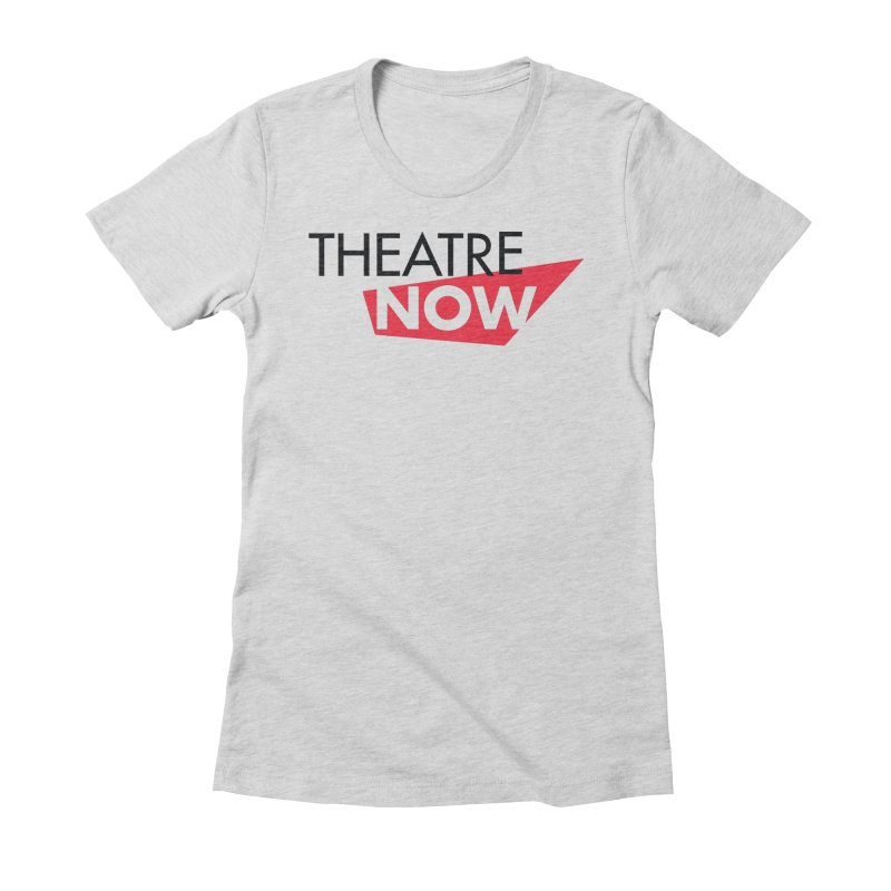Theatre Now- Red Women's Fitted T-Shirt by TheatreNow's Artist Shop