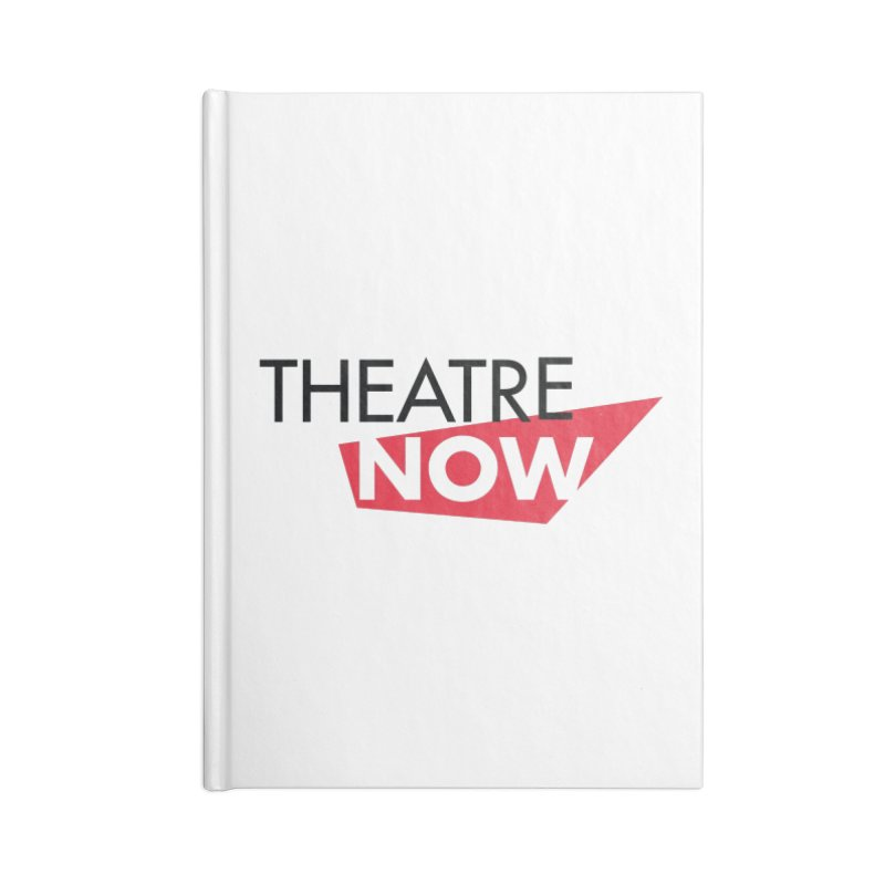 Theatre Now- Red Accessories Lined Journal Notebook by TheatreNow's Artist Shop